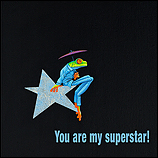 You are my superstar!