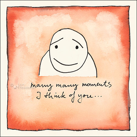 Many many moments i think of you...