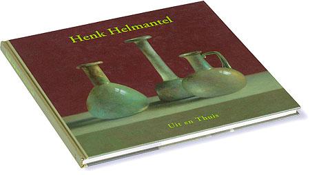 Henk Helmantel - Uit en Thuis  TIJDELIJK 12.50 ipv 17.50